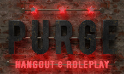 PURGE Hangout and Roleplay